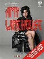 Amy Winehouse. Fino alla morte