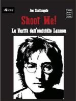 Shoot Me! Le Verità dell'Omicidio Lennon