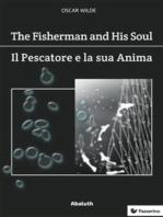 The Fisherman and His Soul / Il Pescatore e la Sua Anima