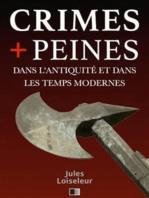 Les crimes et les peines dans l'antiquité et dans les temps modernes