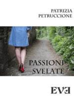 Passioni svelate