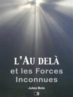 L'Au delà et les forces inconnues