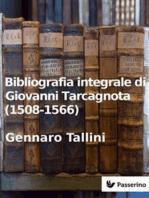 Bibliografia integrale di Giovanni Tarcagnota (1508-1566)
