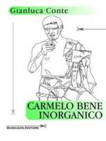 Carmelo Bene inorganico