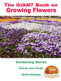 The GIANT Book on Growing Flowers