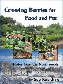 Growing Berries for Food and Fun: Notes from the Northwoods