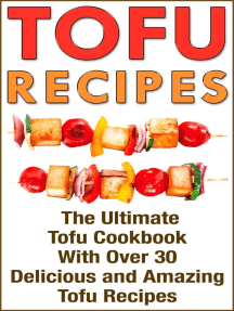 Tofu: Tofu Cookbook with over 30 Delicious Tofu Recipes