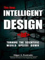 The New Intelligent Design, Turning The Scientific World Upside Down