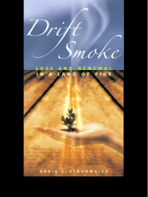 Drift Smoke: Loss and Renewal in a Land of Fire