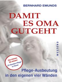 Damit es Oma gutgeht: Pflege-Ausbeutung in den eigenen vier Wänden