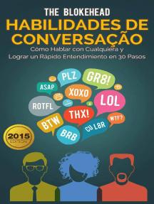 Habilidades de Conversação: Como Falar com Qualquer Um & Formar Rapport Rápido em 30 Passos