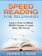 Speed Reading For Beginners: Learn How To Read 300% Faster in Less Than 24 Hours: Speed Reading