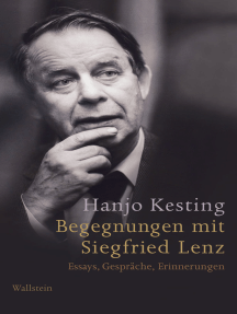 Begegnungen mit Siegfried Lenz: Essays, Gespräche, Erinnerungen