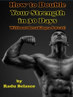 How To Double Your Strength In 30 Days Without Breaking A Sweat