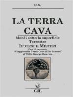 La Terra Cava: Mondi sotto la superficie Terrestre - Ipotesi e Misteri
