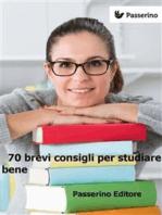 70 brevi consigli per studiare bene