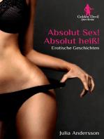 Absolut Sex! Absolut heiß!