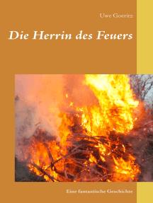 Die Herrin des Feuers: Eine fantastische Geschichte