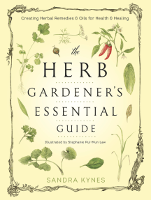 The Herb Gardener's Essential Guide: Creating Herbal Remedies and Oils for Health & Healing