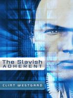 The Slavish Adherent