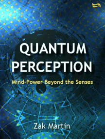 Quantum Perception: Mind Power Beyond the Senses