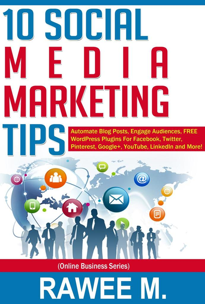 10 Social Media Marketing Tips Automate Blog Posts Engage Audience