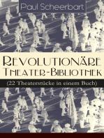 Revolutionäre Theater-Bibliothek (22 Theaterstücke in einem Buch)