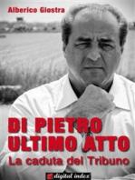 Di Pietro ultimo atto