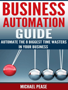Business Automation Guide: Automate The 8 Biggest Time Wasters In Your Business (Time Management)