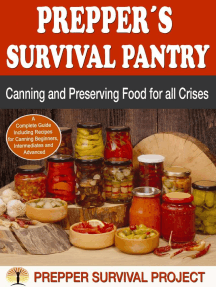 Prepper´s Survival Pantry: Canning and Preserving Food for all Crises: Prepper Survival