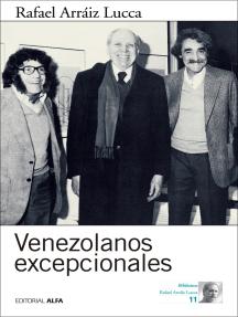 Venezolanos excepcionales: Diez entrevistas