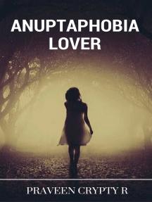 Anuptaphobia Lover