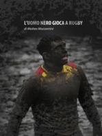 L'uomo nero gioca a Rugby