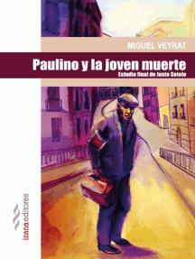 Paulino y la joven muerte
