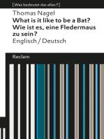 What is it like to be a Bat? / Wie ist es, eine Fledermaus zu sein?