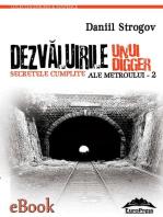 Dezvăluirile unui digger. Secretele cumplite ale Metroului - 2