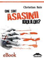 Cine sunt asasinii idolilor?