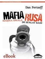 Mafia Rusă - Mașina ideală de spălat bani murdari