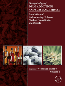 Neuropathology of Drug Addictions and Substance Misuse Volume 1: Foundations of Understanding, Tobacco, Alcohol, Cannabinoids and Opioids