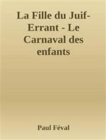 La Fille du Juif-Errant - Le Carnaval des enfants