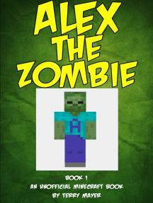 Minecraft: Alex the Zombie