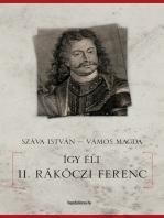 Így élt II. Rákóczi Ferenc