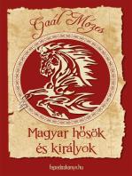 Magyar hősök és királyok