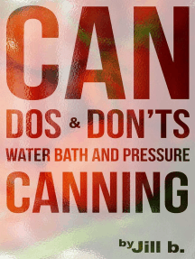 CAN Dos and Don'ts Waterbath and Pressure Canning: Food Preservation, #1