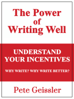 Understand Your Incentives. Why Write? Why Write Better? - (Power of Writing Well)