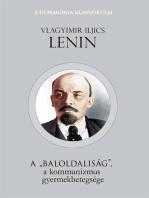 """A """"baloldaliság"""" a kommunizmus gyermekbetegsége"""