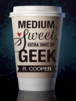 Medium, Sweet, Extra Shot of Geek