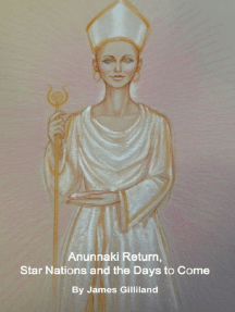 Anunnaki Return, Star Nations and the Days to Come