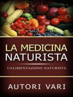 La Medicina Naturista - L'Alimentazione naturista