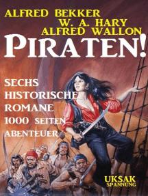 Piraten! Sechs historische Romane